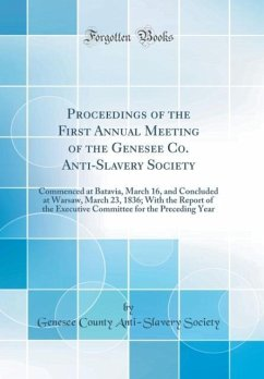 Proceedings of the First Annual Meeting of the Genesee Co. Anti-Slavery Society