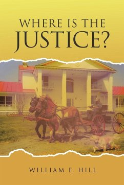 Where is the Justice - Hill, William F.