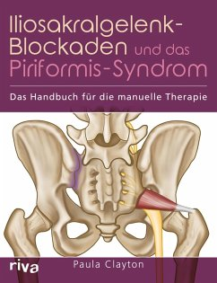 Iliosakralgelenk-Blockaden und das Piriformis-Syndrom (eBook, ePUB) - Clayton, Paula