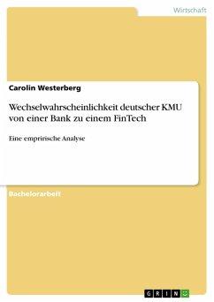 Wechselwahrscheinlichkeit deutscher KMU von einer Bank zu einem FinTech (eBook, PDF)