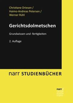 Gerichtsdolmetschen (eBook, PDF) - Driesen, Christiane; Petersen, Haimo-Andreas; Rühl, Werner