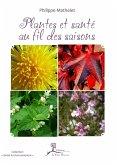 Plantes et santé au fil des saisons (eBook, ePUB)