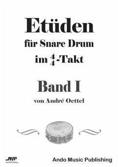 Etüden für Snare Drum im 4/4-Takt - Band 1 (eBook, PDF) - Oettel, André
