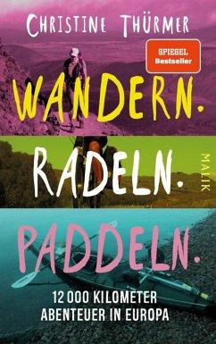 Wandern. Radeln. Paddeln. (eBook, ePUB) - Thürmer, Christine