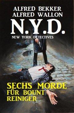 N.Y.D. - Sechs Morde für Bount Reiniger (New York Detectives) (eBook, ePUB) - Bekker, Alfred; Wallon, Alfred