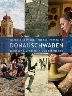 Donauschwaben - Seewann, Gerhard; Portmann, Michael