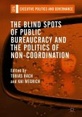 The Blind Spots of Public Bureaucracy and the Politics of Non-Coordination