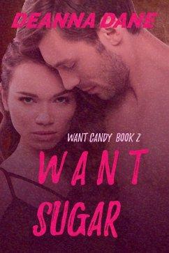 Want Sugar (Want Candy, #2) (eBook, ePUB)