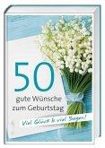 Geschenkbuch »50 gute Wünsche zum Geburtstag«