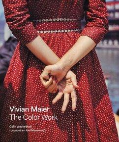 Vivian Maier: The Color Work - Westerbeck, Colin