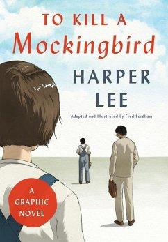 To Kill a Mockingbird (Graphic Novel) - Lee, Harper; Fordham, Fred