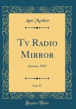 TV Radio Mirror, Vol. 57: January, 1962 (Classic Reprint)