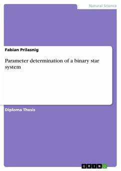 Parameter determination of a binary star system (eBook, ePUB)
