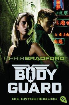 Die Entscheidung / Bodyguard Bd.6 (eBook, ePUB) - Bradford, Chris