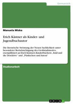 Erich Kästner als Kinder- und Jugendbuchautor (eBook, ePUB) - Miska, Manuela
