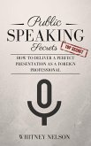Public Speaking Secrets: How To Deliver A Perfect Presentation as a Foreign Professional (eBook, ePUB)