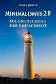 Minimalismus 2.0 - Die Entdeckung der Einfachheit (eBook, ePUB)