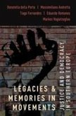 Legacies and Memories in Movements: Justice and Democracy in Southern Europe