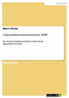 Unternehmenssteuerreform 2008 (eBook, ePUB)