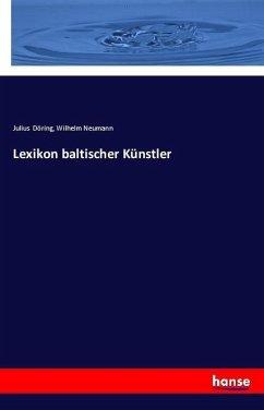 Lexikon baltischer Künstler - Döring, Julius; Neumann, Wilhelm