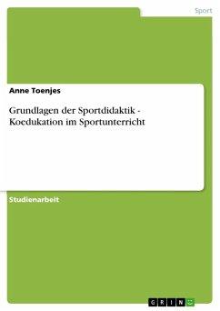 Grundlagen der Sportdidaktik - Koedukation im Sportunterricht (eBook, ePUB) - Toenjes, Anne