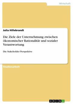 Die Ziele der Unternehmung zwischen ökonomischer Rationalität und sozialer Verantwortung (eBook, ePUB)