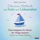 Das kleine Hör-Buch der Ruhe und Gelassenheit (MP3-Download)