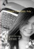 Virgin Lies from Asia She talked about love, future, marriage share the life. He could not resist any more… (eBook, ePUB)