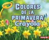 Colores de la Primavera Crayola = Crayola Spring Colors