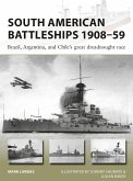 South American Battleships 1908-59: Brazil, Argentina, and Chile's Great Dreadnought Race