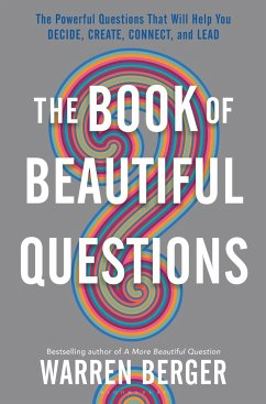 The Book of Beautiful Questions: The Powerful Q...