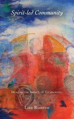 Spirit-Led Community: Healing the Impact of Tec...