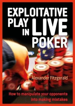 Exploitative Play in Live Poker: How to Manipul...