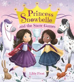 Princess Snowbelle and the Snow Games - Frost, Libby