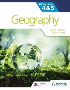 Geography for the IB MYP 4&5: by Concept - Harrison, Louise; Broadbent, Ann