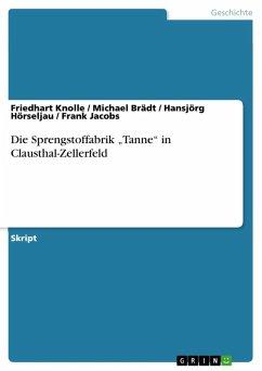 """Die Spengstoffabrik """"Tanne"""" in Clausthal-Zellerfeld (eBook, ePUB)"""
