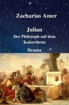 Julian - Der Philosoph auf dem Kaiserthron