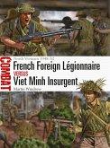 French Foreign Legionnaire vs Viet Minh Insurgent
