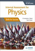 Internal Assessment for Physics for the IB Diploma: Skills for Success