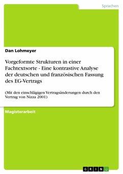 Vorgeformte Strukturen in einer Fachtextsorte - Eine kontrastive Analyse der deutschen und französischen Fassung des EG-Vertrags (eBook, ePUB)