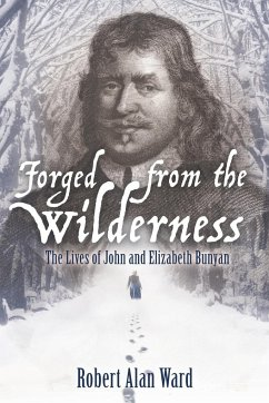 Forged from the Wilderness - Ward, Robert Alan