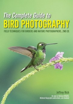 The Complete Guide to Bird Photography: Field Techniques for Birders and Nature Photographers - Rich, Jeffrey