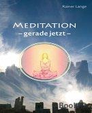 Meditation - gerade jetzt (eBook, ePUB)