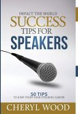 Success Tips for Speakers: 50 Tips to Jump-Start Your Speaking Career