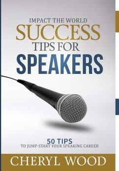 Success Tips for Speakers: 50 Tips to Jump-Start Your Speaking Career - Wood, Cheryl