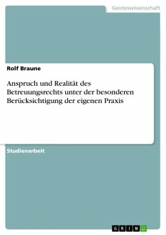 Anspruch und Realität des Betreuungsrechts unter der besonderen Berücksichtigung der eigenen Praxis (eBook, ePUB)