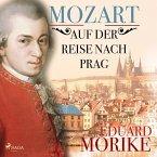 Mozart auf der Reise nach Prag (Ungekürzt) (MP3-Download)