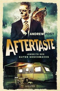 AFTERTASTE - Jenseits des guten Geschmacks (eBook, ePUB) - Post, Andrew