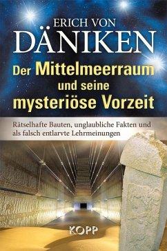 Der Mittelmeerraum und seine mysteriöse Vorzeit (eBook, ePUB) - Däniken, Erich Von