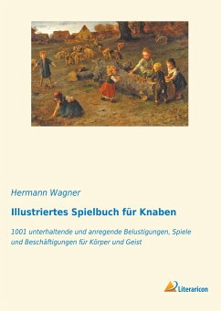 Illustriertes Spielbuch für Knaben - Wagner, Hermann